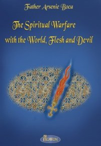 The Spiritual Warfare with the World, Flesh and Devil - Carti.Crestinortodox.ro