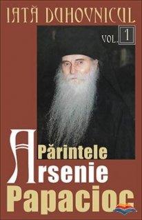 Iata duhovnicul: Parintele Arsenie Papacioc. Vol. 1