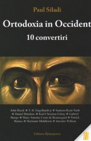 Ortodoxia in Occident. 10 convertiri - Carti.Crestinortodox.ro
