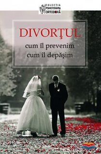 Divortul: cum il prevenim, cum il depasim