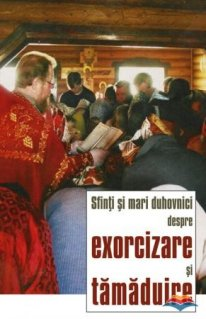 Sfinti si mari duhovnici despre exorcizare si tamaduire
