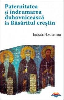 Paternitatea si indrumarea duhovniceasca in Rasaritul crestin