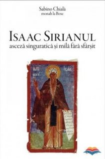 Isaac Sirianul - asceza singuratica si mila fara sfarsit