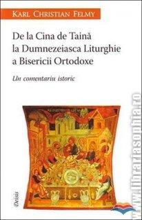 De la Cina de Taina la Dumnezeaisca Liturghie a Bisericii Ortodoxe. Un comentariu istoric
