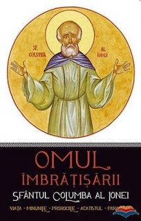 Omul imbratisarii - Sfantul Columba al Ionei