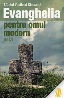 Evanghelia pentru omul modern. Invataturi din Evanghelia dupa Marcu - volumul 1