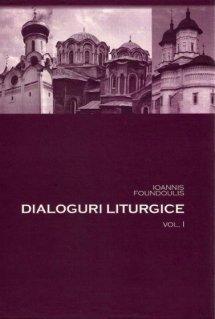 Dialoguri liturgice Vol.1