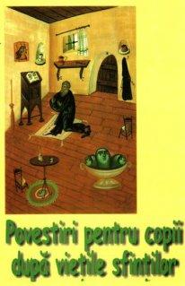 Povestiri pentru copii dupa Vietile Sfintilor