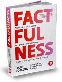 Factfulness - Carti.Crestinortodox.ro
