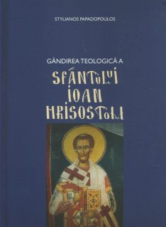 Gandirea teologica a Sfantului Ioan Hrisostom