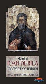 Sfantul Ioan de Rila, facatorul de minuni. Viata, testamentul, acatistul