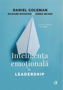 Inteligenta emotionala in Leadership. ed a III - a, revizuita si adaugita - Carti.Crestinortodox.ro