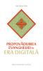 Propovaduirea Evangheliei in era digitala