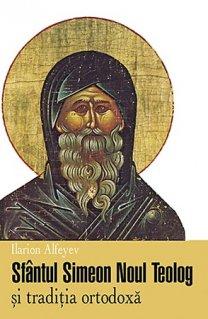 Sfantul Simeon Noul Teolog si traditia ortodoxa